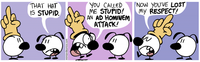 that hate is stupid / you called me stupid an ad hominem attack / now you've lost my respect