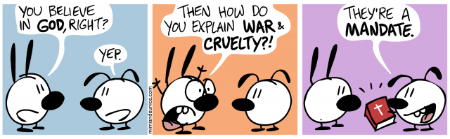 If you believe in God, how do you explain war & cruelty?
